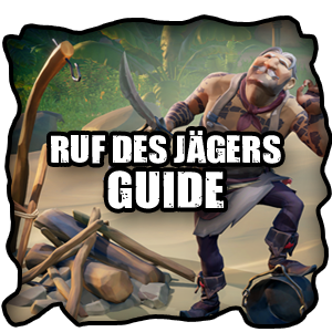 Sea of Thieves Ruf des Jägers Levelguide